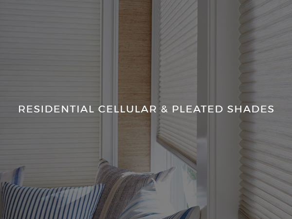 Residential Cellular & Pleated Shades